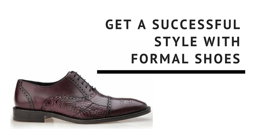 Formal Shoes for Men - Make Your Footwear Choices Matter