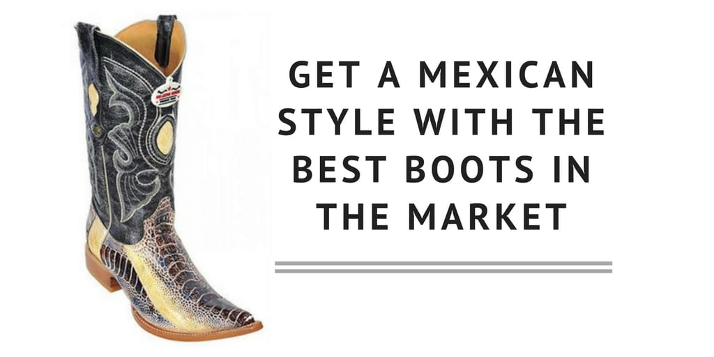 Mexican Cowboy Boots and Beyond - Footwear for Fashionable Men